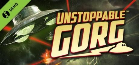 Unstoppable Gorg Demo