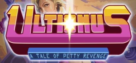 Ultionus: A Tale of Petty Revenge