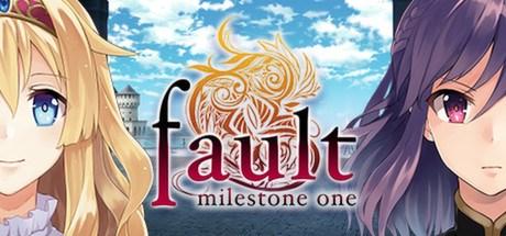 fault milestone one