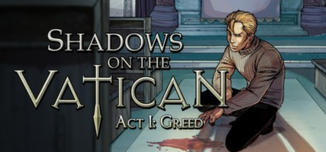 Shadows on the Vatican Act I: Greed