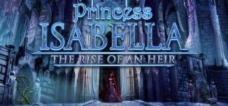 Princess Isabella - Rise of an Heir