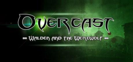 Overcast - Walden and the Werewolf