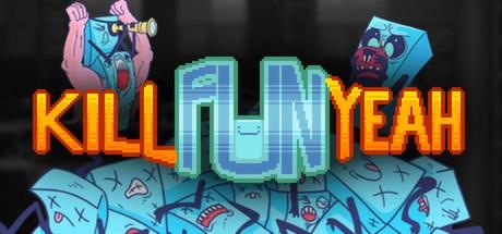 Kill Fun Yeah