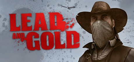 Lead and Gold - Gangs of the Wild West