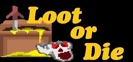 Loot or Die